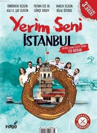 Yerim Seni İstanbul; Büyülü Şehre Lezzet Katan 258 Mekan