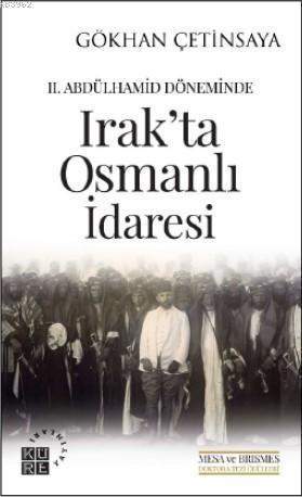 Irak'ta Osmanlı İdaresi; II. Abdülhamid Döneminde