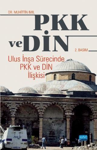 PKK ve Din; Ulus İnşa Sürecinde PKK ve Din İlişkisi