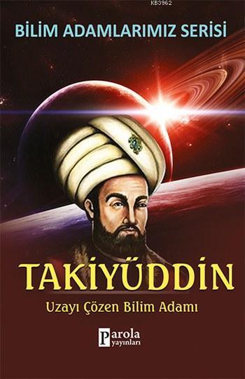 Takiyüddin; Uzayı Çözen Bilim Adamı