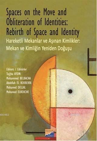 Spaces on the Move And Obliteration of Identites: Rebirth of Space and Identity - Hareketli Mekanlar