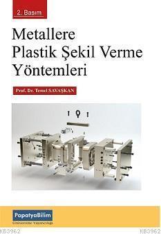 Metallere Plastik Şekil Verme Yöntemleri