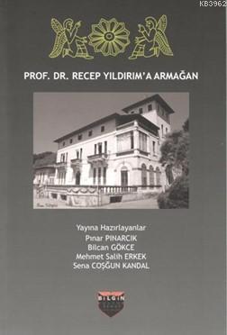 Prof. Dr. Recep Yıldırım'a Armağan