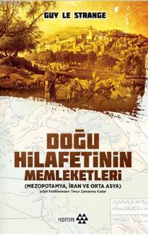 Doğu Hilafetinin Memleketleri; Mezopotamya, İran ve Orta Asya
