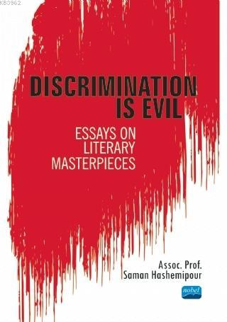Discrimination Is Evil; Essays on Literary Masterpieces