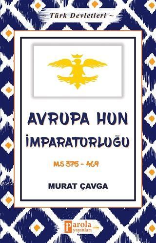 Avrupa Hun İmparatorluğu - Türk Devletleri 3; M.S 375-469