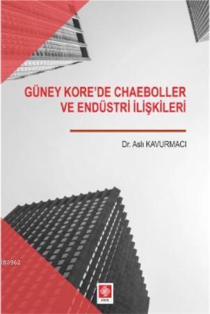 Güney Korede Chaeboller ve Endüstri İlişkileri
