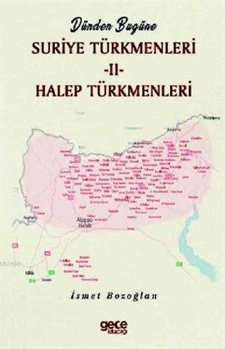 Dünden Bugüne Suriye Türkmenleri 2; Halep Türkmenleri
