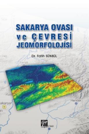 Sakarya Ovası ve Çevresi Jeomorfolojisi