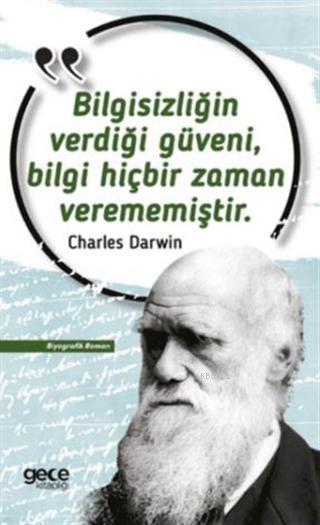Bilgisizliğin Verdiği Güveni, Bilgi Hiçbir Zaman Verememiştir