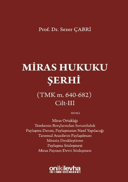 Miras Hukuku Şerhi (TMK m. 495-574) Cilt III