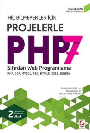 Hiç Bilmeyenler için Projelerle PHP 7; Sıfırdan Web Programlama PHP, OOP, MYSQL, PSD, HTML5, CSS3, JQUERY