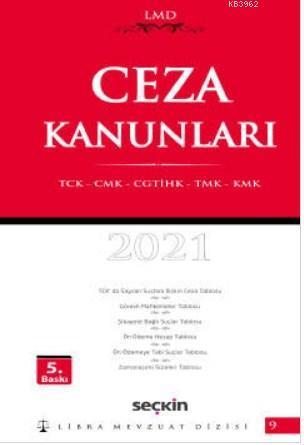 Ceza Kanunları; TCK - CMK - CGTİHK - TMK - KMK
