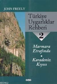 Türkiye Uygarlıklar Rehberi 2; Marmara Etrafında - Karadeniz Kıyısı