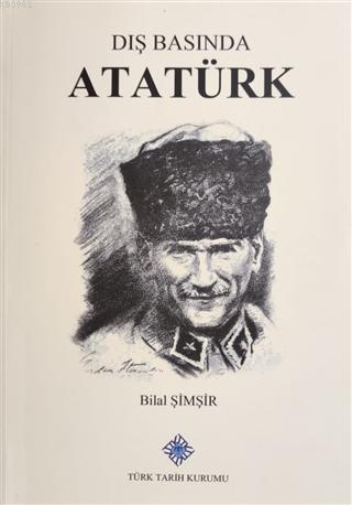 Dış Basında Atatürk ve Türk Devrimi Cilt 1 1922-1924 Bir Laik Cumhuriyet Doğuyor