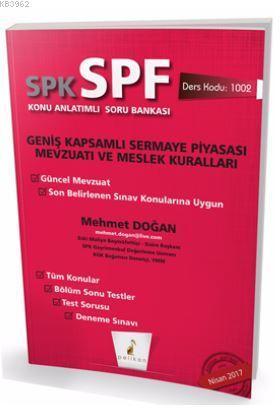 SPK - SPF Geniş Kapsamlı  Sermaye Piyasası Mevzuatı ve Meslek  Kuralları Konu Anlatımlı Soru Bankası