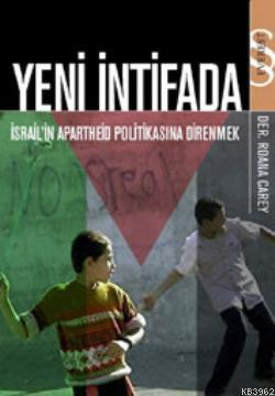 Yeni İntifada; İsrail'in Apartheid Politikasına Direnmek