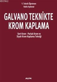 Galvano Teknikte Krom Kaplama; Sert Krom - Parlak Krom - Siyah Krom Kaplama Tekniği