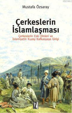 Çerkeslerin İslamlaşması; Çerkeslerin Eski Dinleri ve İslamiyetin Kuzey Kafkasyaya Girişi
