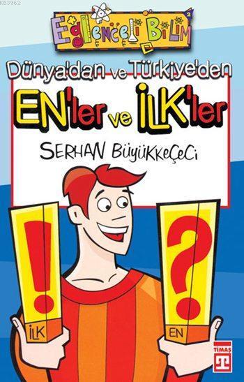 Dünya'dan ve Türkiye'den En'ler ve İlk'ler; Eğlenceli Bilim, +10 Yaş