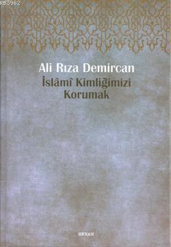 İslami Kimliğimizi Korumak