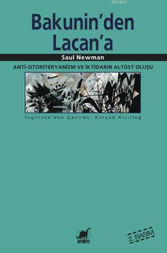 Bakunin'den Lacan'a Anti-Otoriteryanizm ve İktidarın Altüst Oluşu