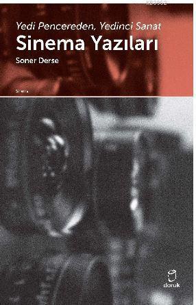 Sinema Yazıları; Yedi Pencereden, Yedinci Sanat