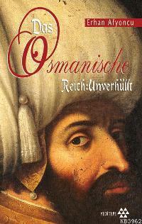 Das Osmanısche Reıch: Unverhullt