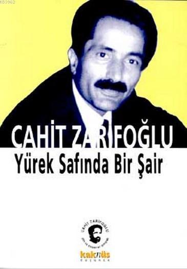 Cahit Zarifoğlu; Yürek Safında Bir Şair