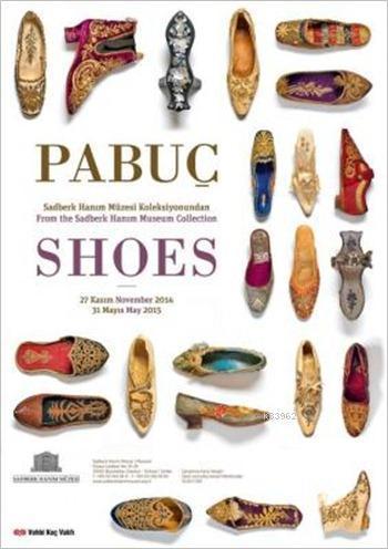 Sadberk Hanım Müzesi Koleksiyonundan Pabuç; From the Sadberk Hanım Museum Collection Shoes