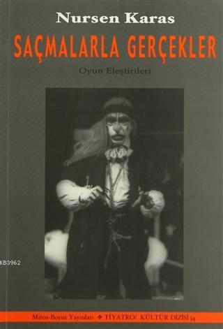 Saçmalarla Gerçekler; Tiyatro Yazıları (1967-2003)