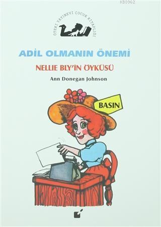 Adil Olmanın Önemi - Nellie Bly'in Öyküsü