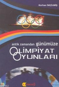 Antik Zamandan Günümüze Olimpiyat Oyunları