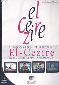 El-Cezire; Ortadoğuyu Değiştiren Haber Kanalı