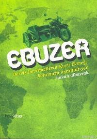 Ebuzer; Derviş Devrimcilerin Kuru Ekmeği Yolumuzu Aydınlatıyor