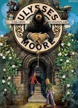 Ulysses Moore 5 - Taşların Muhafızları