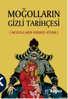 Moğolların Gizli Tarihçesi; (Moğolların Kırmızı Kitabı)