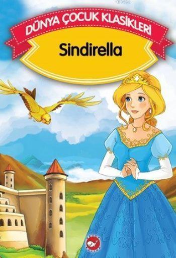 Sindirella; Dünya Çocuk Klasikleri