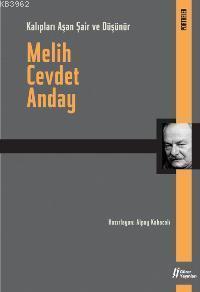 Melih Cevdet Anday; Kalıpları Aşan Şair ve Düşünür
