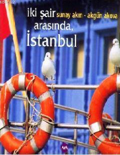 İki Şair Arasında İstanbul (Ciltli)
