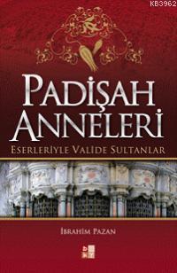 Padişah Anneleri; Eserleriyle Valide Sultanlar