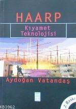 Haarp; Kıyamet Teknolojisi