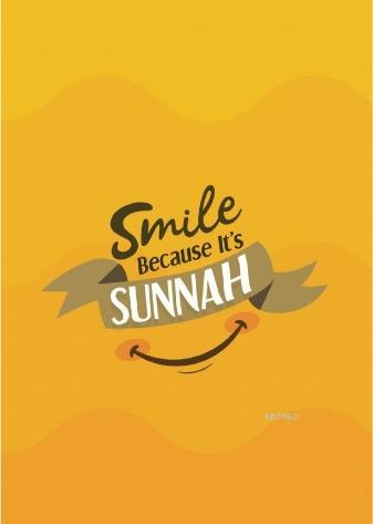 Smile Because It's Sunnah Not Defterim