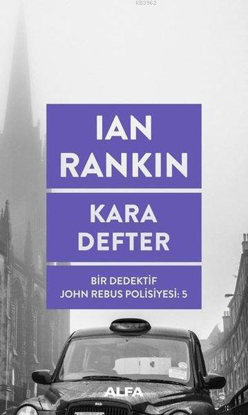 Kara Defter; Bir Dedektif John Rebus Polisiyesi 5