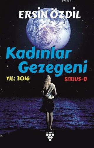 Kadınlar Gezegeni Yıl: 3016 - Sirius-B