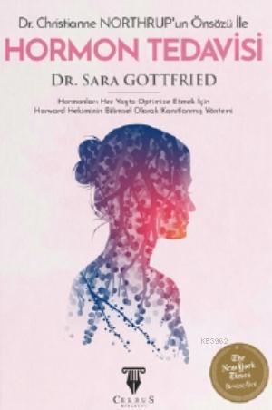 Hormon Tedavisi; Hormonları Her Yaşta Optimize Etmek İçin Harward Hekiminin Bilimsel Olarak Kanıtlanmış Yöntemi