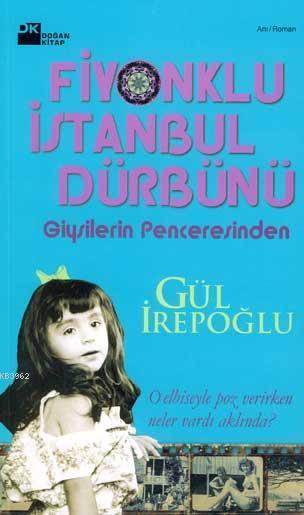 Fiyonklu İstanbul Dürbünü; Giysilerin Penceresinden