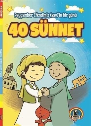 40 Sünnet Peygamber Efendimiz (sav)'in Bir Günü