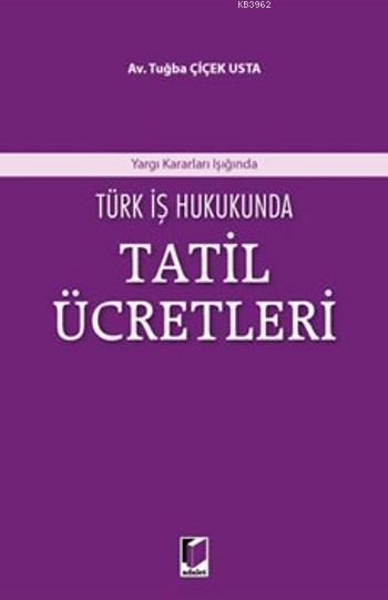 Türk İş Hukukunda Tatil Ücretleri