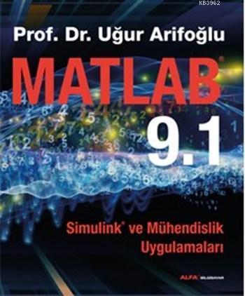 Matlab 9.1; Simulink ve Mühendislik Uygulamaları